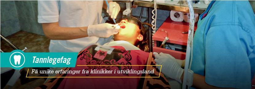 Tannlegefag - Få unike erfaringer fra klinikker i utviklingsland